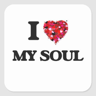 I love My Soul Square Sticker