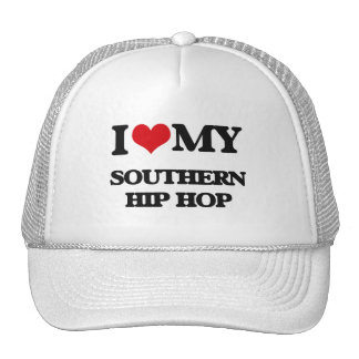 I Love My SOUTHERN HIP HOP Trucker Hat