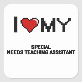 I love my Special Needs Teaching Assistant Square Sticker