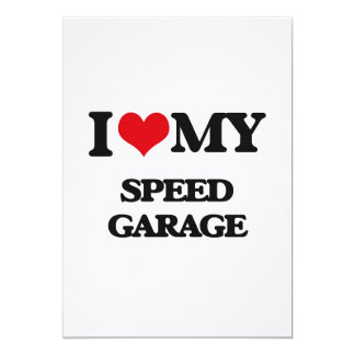I Love My SPEED GARAGE Custom Invite