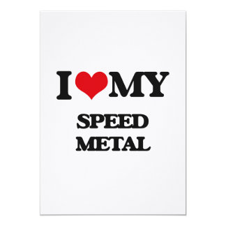 I Love My SPEED METAL Invitation Cards