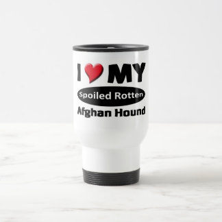 I love my spoiled rotten Afghan Hound Stainless Steel Travel Mug