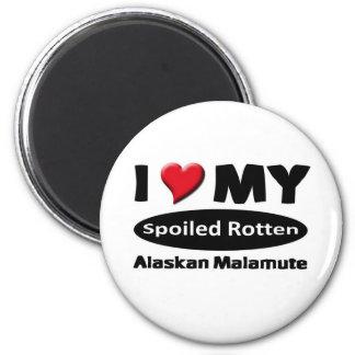 I love my spoiled rotten Alaskan Malamute 6 Cm Round Magnet