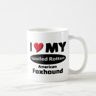 I love my spoiled rotten, American Foxhound Mugs