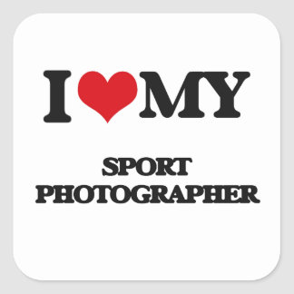 I love my Sport Photographer Square Stickers