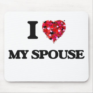 I love My Spouse Mouse Pad