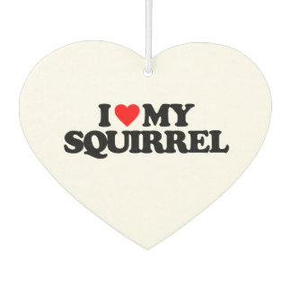 I LOVE MY SQUIRREL