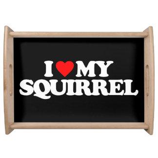I LOVE MY SQUIRREL SERVING PLATTER