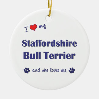I Love My Staffordshire Bull Terrier Female Dog Ornament