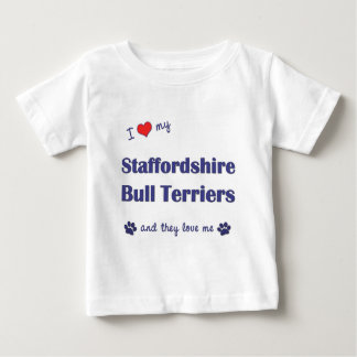 I Love My Staffordshire Bull Terriers (Multi Dogs) Baby T-Shirt