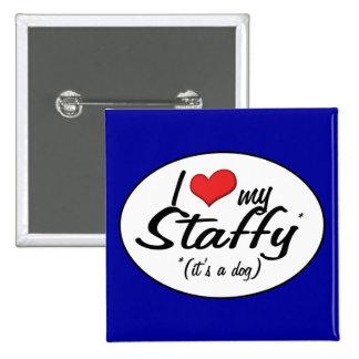 I Love My Staffy (It's a Dog) 15 Cm Square Badge