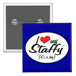 I Love My Staffy (It's a Dog) 15 Cm Square Badge