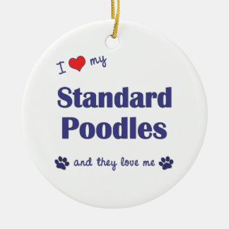 I Love My Standard Poodles (Multiple Dogs) Christmas Ornament