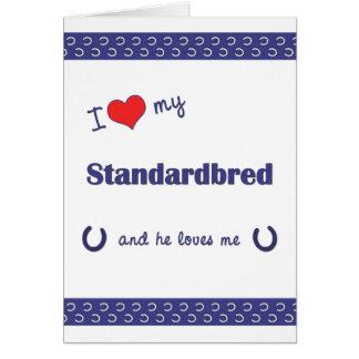 I Love My Standardbred (Male Horse) Note Card