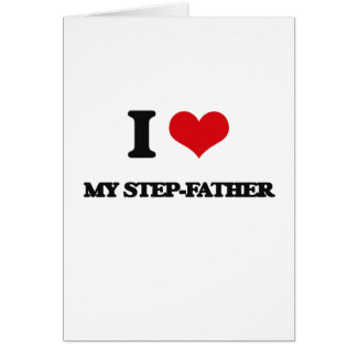 I love My Step-Father Cards