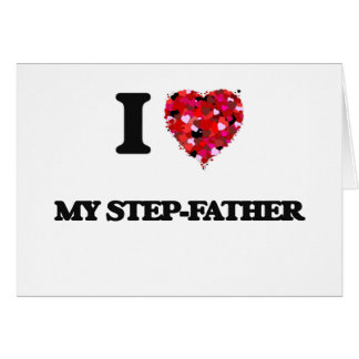 I love My Step-Father Greeting Card