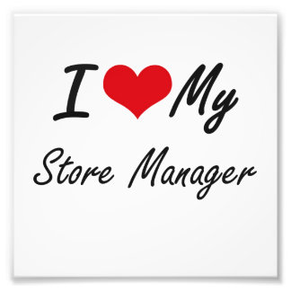 I love my Store Manager Photo Print