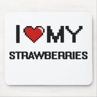 I Love My Strawberries Digital design Mouse Pad