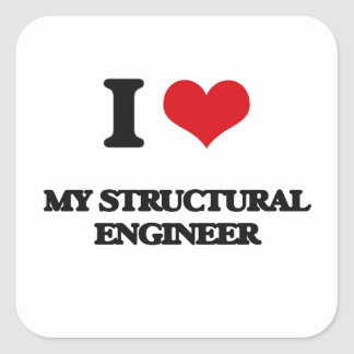 I love My Structural Engineer Square Stickers