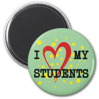 I LOVE MY STUDENTS 6 CM ROUND MAGNET