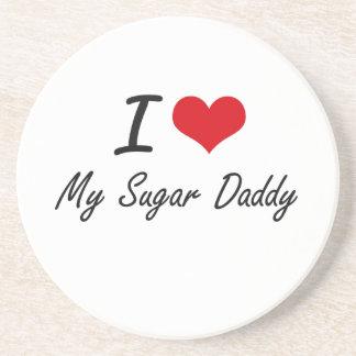 I love My Sugar Daddy Coasters