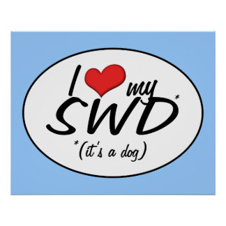 I Love My SWD (It's a Dog) Poster