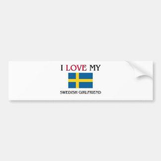I Love My Swedish Girlfriend Bumper Stickers