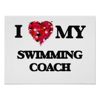 I love my Swimming Coach Poster
