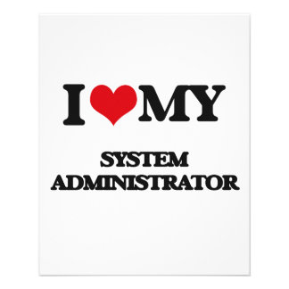 I love my System Administrator Flyers