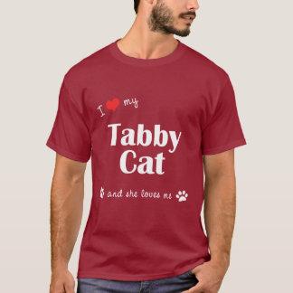 I Love My Tabby Cat (Female Cat) T-Shirt