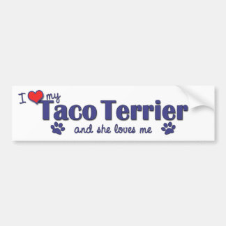 I Love My Taco Terrier Female Dog Bumper Stickers
