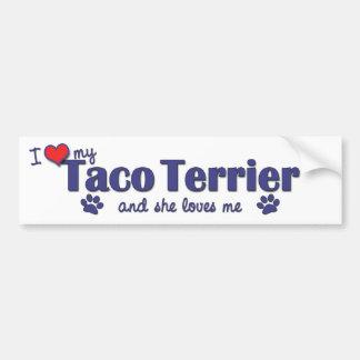 I Love My Taco Terrier (Female Dog) Bumper Stickers