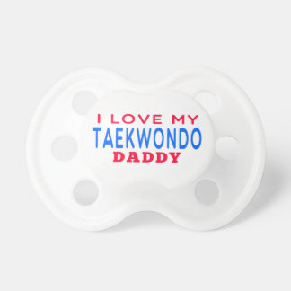 I Love My Taekwondo Daddy Dummy