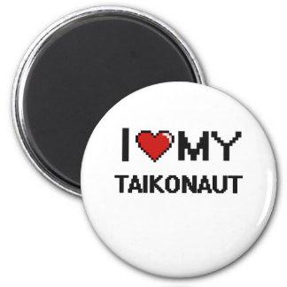 I love my Taikonaut 2 Inch Round Magnet