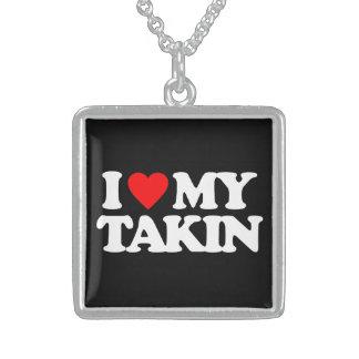 I LOVE MY TAKIN NECKLACE