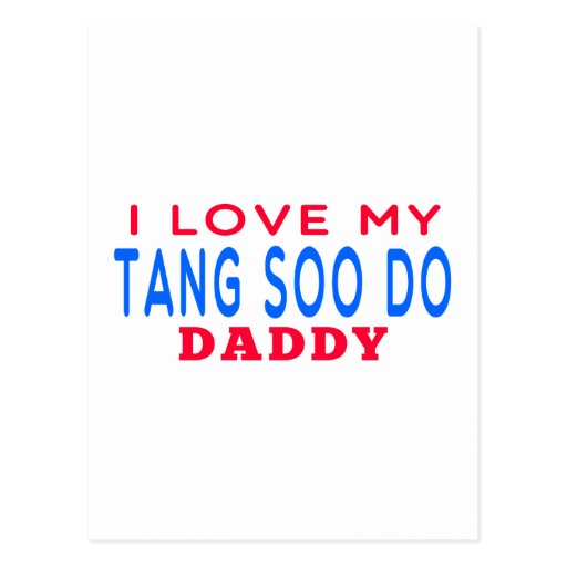 I Love My Tang Soo do Daddy Post Card