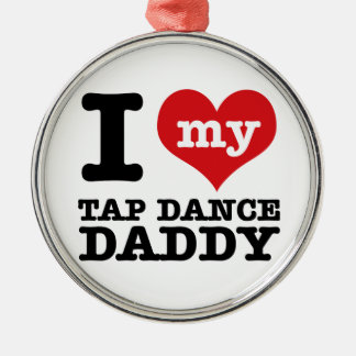 I love my Tap Dancer Daddy Silver-Colored Round Decoration