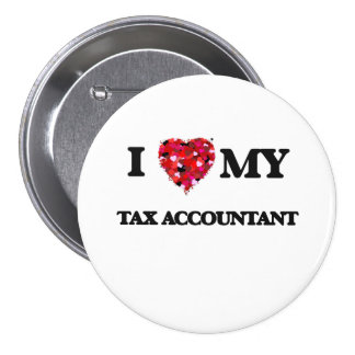 I love my Tax Accountant 3 Inch Round Button