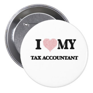 I love my Tax Accountant (Heart Made from Words) 7.5 Cm Round Badge