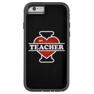 I Love My Teacher Tough Xtreme iPhone 6 Case