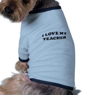 I Love My Teacher Dog Clothing