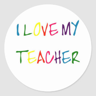 I Love My Teacher (thank you) Classic Round Sticker