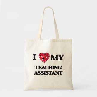 I love my Teaching Assistant Budget Tote Bag