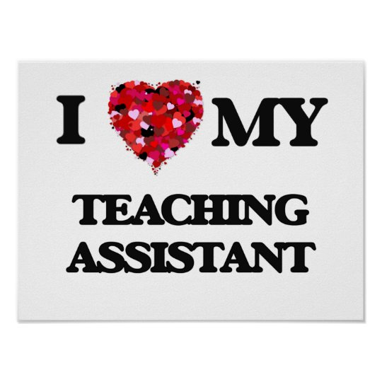 I love my Teaching Assistant Poster