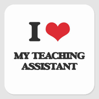 I love My Teaching Assistant Square Sticker