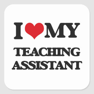 I love my Teaching Assistant Square Stickers