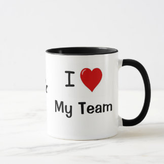 I Love My Team and My Team Loves Me! Mug