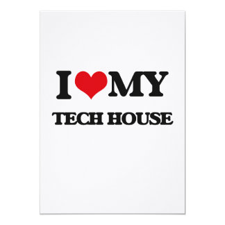 I Love My TECH HOUSE Personalized Invitation Cards