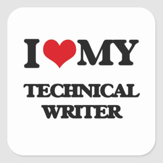 I love my Technical Writer Square Stickers