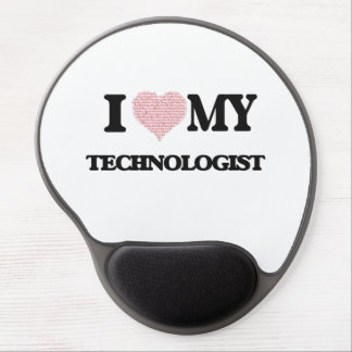 I love my Technologist (Heart Made from Words) Gel Mouse Pad